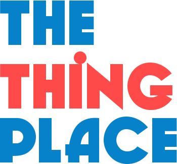 The Thing Place